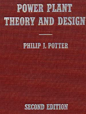 Power Plant Theory and Design: Potter, Philip J.