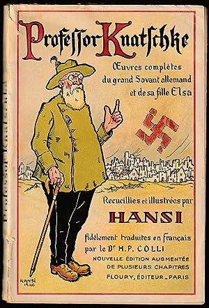 Professor Knatschke. Oeuvres choisies du grand savant: Hansi (d.i. Jean-Jacques
