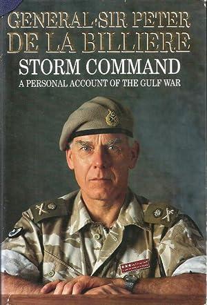 Storm Command. A Personal Account of the: De la Billière,
