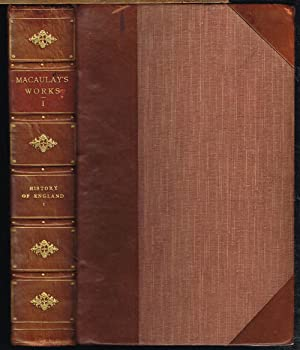 The Works of Lord Macaulay complete. Edited: Thomas Babington Macaulay,