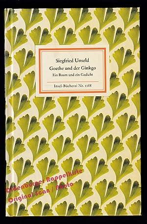 Goethe und der Ginkgo: Ein Baum und: Unseld,Siegfried