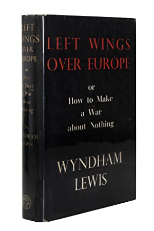 Left Wings Over Europe: or, How to: LEWIS, Wyndham.