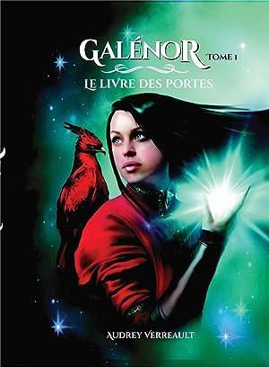 Galenor t.1 - le livre des portes: Verreault, Audrey