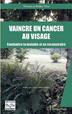 vaincre un cancer au visage - combattre: Vivo, Viviane -