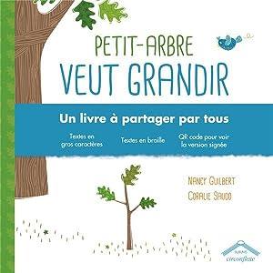 Petit-Arbre veut grandir - un livre à: Guilbert, Nancy -