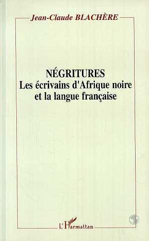négritures - les écrivains d'Afrique noire et: Blachere, Jean-Claude
