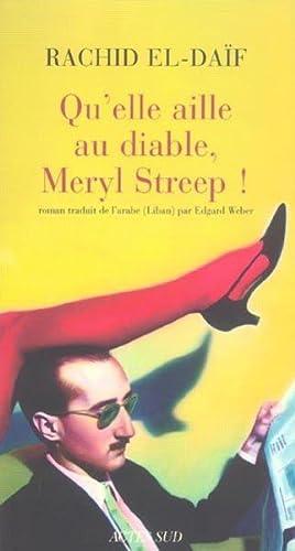 Image du vendeur pour qu'elle aille au diable, meryl streep ! mis en vente par Chapitre.com : livres et presse ancienne