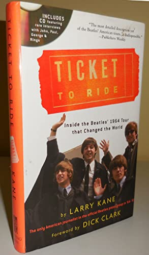 Ticket To Ride (Inscribed to Al Aronowitz); Inside The Beatles' 1964 Tour that Changed the World