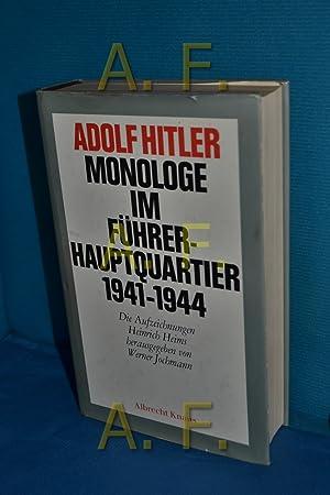 Monologe im Führerhauptquartier : 1941 - 1944: Hitler, Adolf und