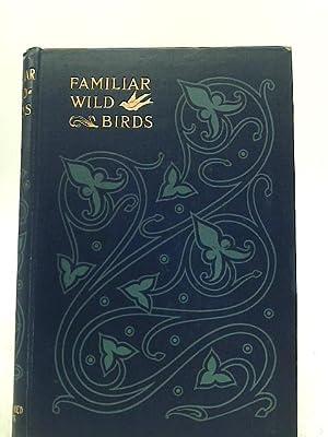 Familiar Wild Birds: W. Swaysland