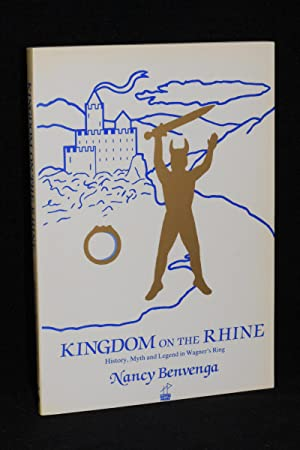 Kingdom on the Rhine; History, Myth, and: Nancy Benvenga