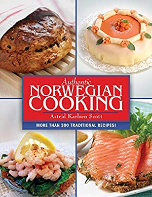 Authentic Norwegian Cooking: Traditional Scandinavian Cooking Made: Karlsen Scott, Astrid