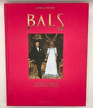 BALS : LEGENDARY COSTUME BALLS OF THE: FOULKES, Nicholas