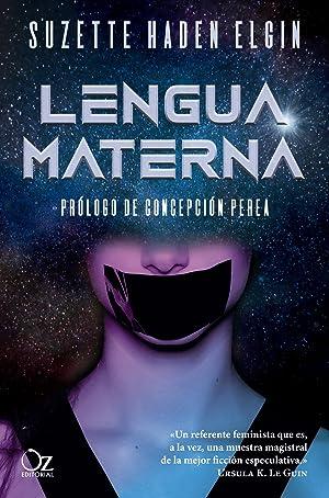 Lengua materna ¿QUIÉN PUEDE HABLAR EL LENGUAJE: Haden Elgin, Suzette