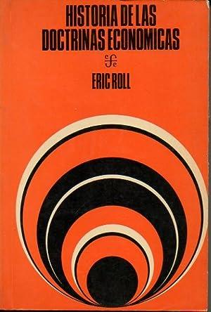 HISTORIA DE LAS DOCTRINAS ECONOMICAS.: ROLL, Eric.