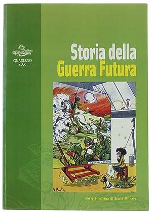 STORIA DELLA GUERRA FUTURA. Atti del convegno.: Rastelli Carlo, Cerino