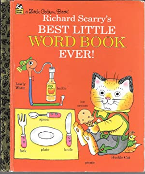 RICHARD SCARRY'S BEST LITTLE WORD BOOK EVER!: Richard Scarry.