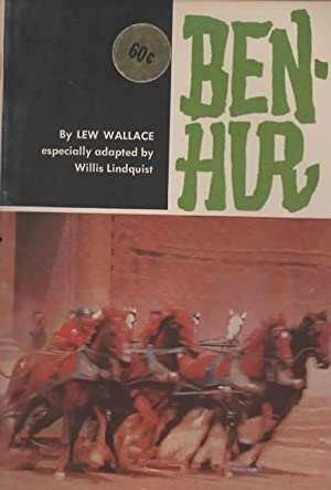 BEN-HUR ESPECIALLY ADAPTED BY WILLIS LINDQUIST.: Lew Wallace.