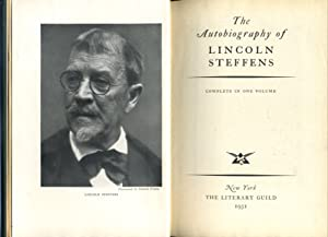 THE AUTOBIOGRAPHY OF LINCOLN STEFFENS.: Lincoln Steffens.