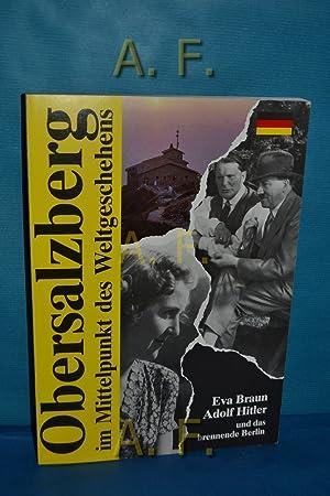 Der Obersalzberg im Mittelpunkt des Weltgeschehens : Frank, Bernhard: