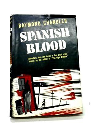 Spanish Blood: Raymond Chandler