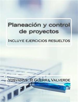 Planeación Y Control De Proyectos : Incluye: Guerra Valverde, Mba
