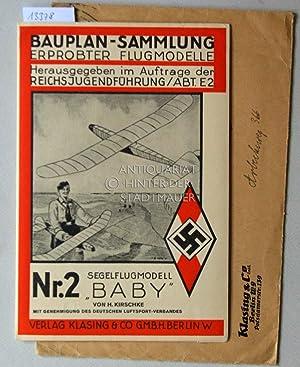 "Segelflugmodell ""Baby"". Bauplan-Sammlung erprobter Flugmodelle, Nr. 2.: Kirschke, Helmut:"