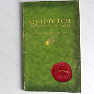 Quidditch Through the Ages; Fantastic Beasts and: Whisp, Kennilworthy; Scamander,