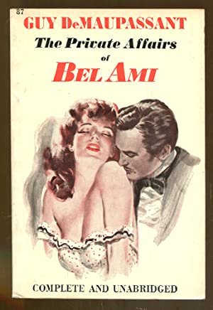 The Private Affairs of Bel Ami: De Maupassant, Guy