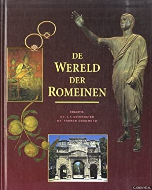 De wereld der Romeinen: Drinkwater, J.F. &