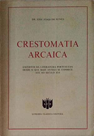 CRESTOMATIA ARCAICA.: NUNES. (José Joaquim)