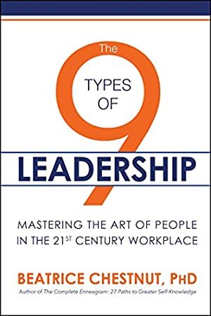 The 9 Types of Leadership: Mastering the: Chestnut PhD, Beatrice