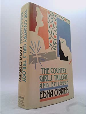 The Country Girls Trilogy and Epilogue: Edna O'Brien