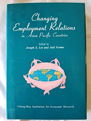 Changing Employment Relations in Asian Pacific Countries