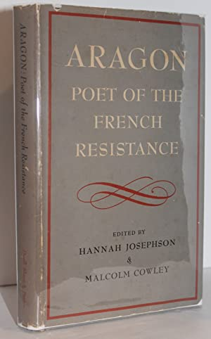 Aragon: Poet of the French Resistance: edited by Hannah
