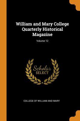 William and Mary College Quarterly Historical Magazine;: College of William