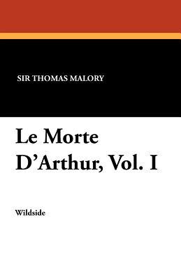 Le Morte D'Arthur, Vol. I (Paperback or: Malory, Thomas