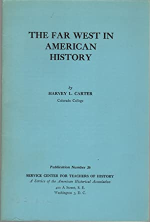 The Far West In American History: Publication Number 26