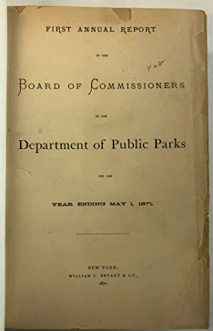FIRST ANNUAL REPORT OF THE BOARD OF COMMISSIONERS OF THE DEPARTMENT OF PUBLIC PARKS FOR THE YEAR ...