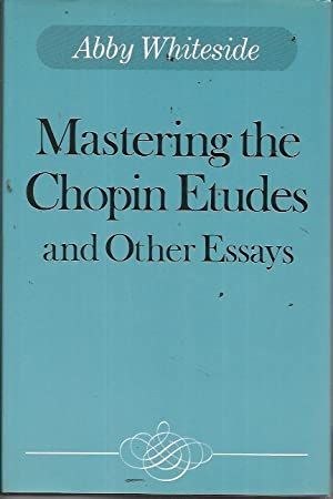 Mastering the Chopin Etudes and Other Essays