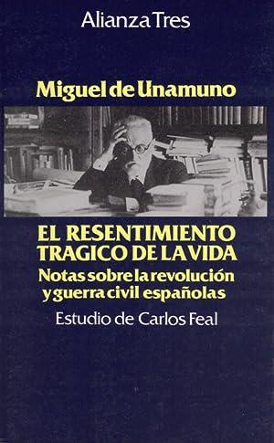 EL RESENTIMIENTO TRAGICO DE LA VIDA. NOTAS: DE UNAMUNO, Miguel