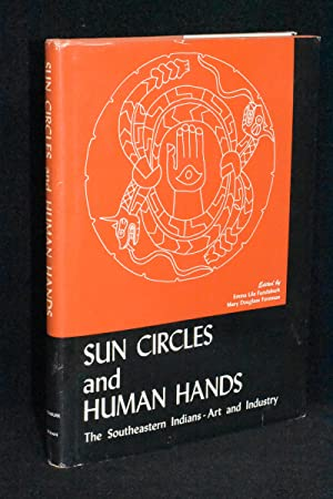 Sun Circles and Human Hands; The Southeastern Indians- Art and Industry