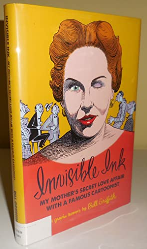Invisible Ink - My Mother's Secret Love Affair With A Famous Cartoonist (Signed)