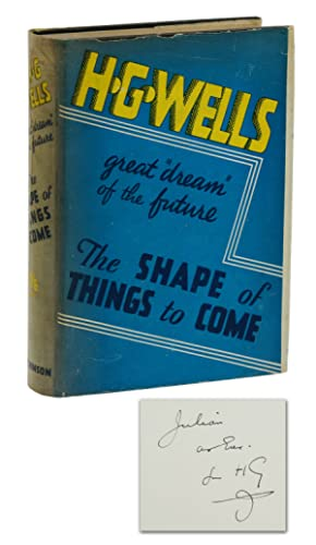 The Shape of Things to Come: The Ultimate Revolution (Association copy inscribed to Julian Huxley)