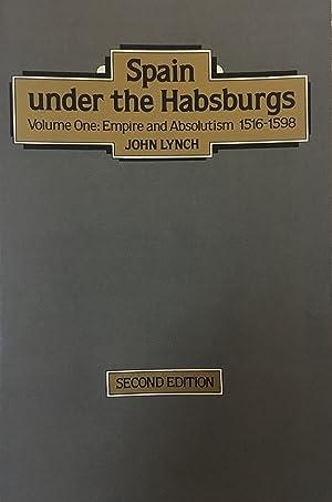 Spain under the Habsburgs. Volume 1 Empire: John Lynch