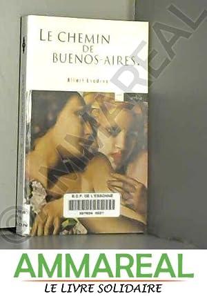 Le chemin de Buenos Aires : La: Albert Londres