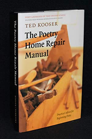 The Poetry Home Repair Manual; Practical Advice for Beginning Poets