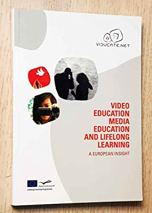 VIDEO EDUCATION, MEDIA EDUCATION AND LIFELONG LEARNING. A European insight
