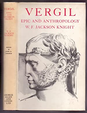 Vergil: epic and anthropology, comprising Vergils Troy,: Knight, W. F.