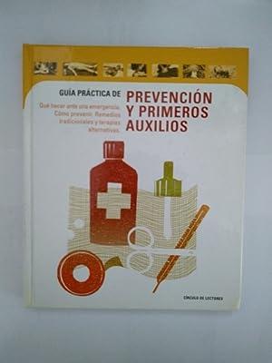 Guía práctica de prevención y primeros auxilios: Circulo De Lectores